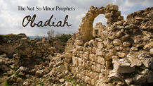 The Not So Minor Prophets - Obadiah - 9-8-2020
