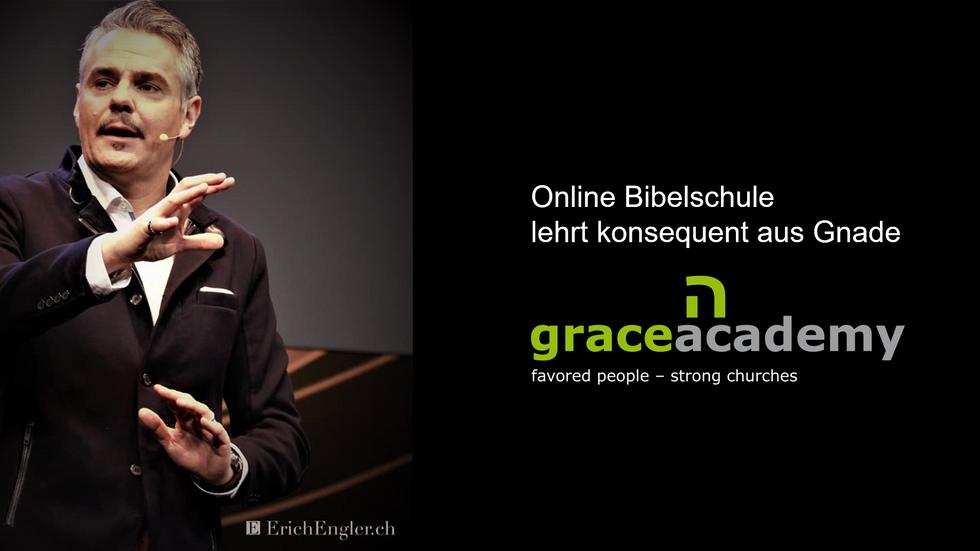 Warum Grace Academy Online Bibelschule lehrt konsequent Gottes Gnade
