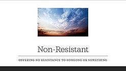 Non-Resistant