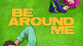 WILL JOSEPH COOK X CHLOE MORIONDO - BE AROUND ME Social Asset Animation