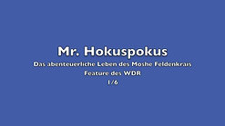 (1 6) Mr. Hokuspokus - Das abenteuerliche Leben des Moshe Feldenkrais - YouTube