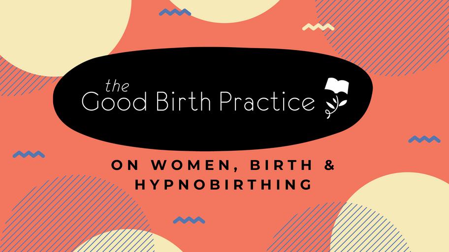 The Good Birth Practice