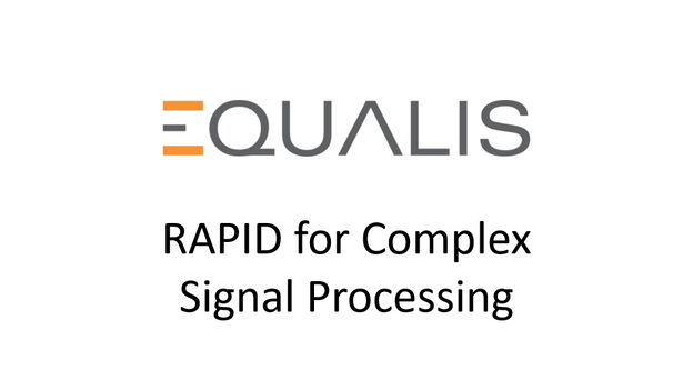 Equalis RAPID for Complex Signal Processing