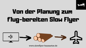 So planen und bauen wir unsere Slow Flyer!
