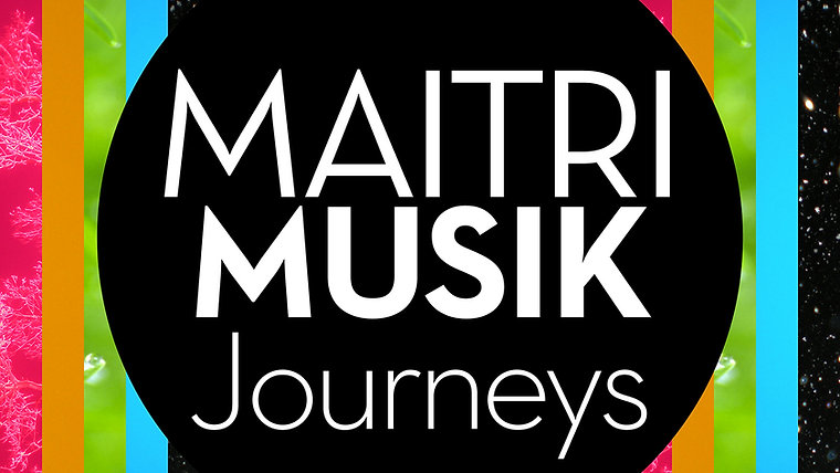 Maitri Musik Journeys