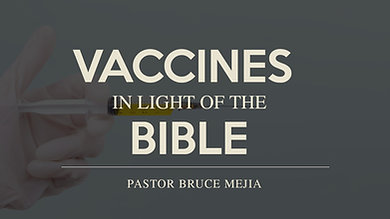 Vaccines In Light of the Bible