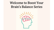 Intro Boost Your Brain's Balance series