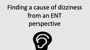Finding cause of dizziness from ENT perspective