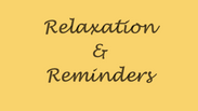 Relaxation and reminders