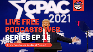Live Free Podcasts Ep 15 / Trump VS Biden