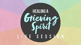 Healing A Grieving Spirit