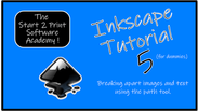 Inkscape Tutorial 5: Breaking apart images and text
