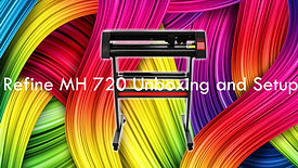 The Refine MH 720 Vinyl cutter unboxing and setup