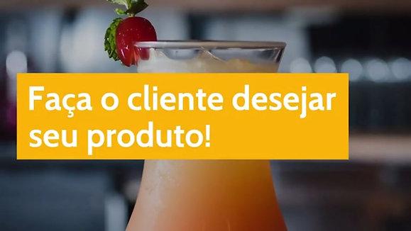 Faça o cliente desejar seu produto!