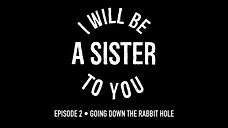 I Will be a Sister to You - Episode 2