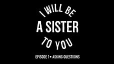 I Will be a Sister to You - Episode 1