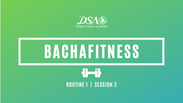 BACHAFITNESS_ROUTINE 1 | SESSION 3