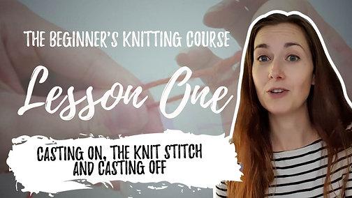 Beginners Knitting - Lesson One: The Basics