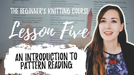 Beginners Knitting: Lesson Five: An Introduction to Pattern Reading