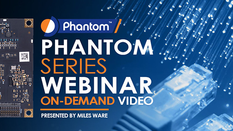 PHANTOM SERIES WEBINAR