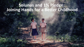 Solunus and 1% Pledge_ Joining Hands for Better Childhood