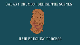 Galaxy Crumbs BTS - Hair Brushing Process