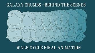 Galaxy Crumbs BTS - Walk Cycle Animation
