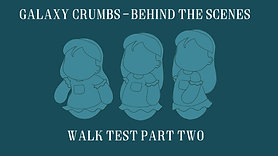 Galaxy Crumbs BTS - Walk Test Part Two