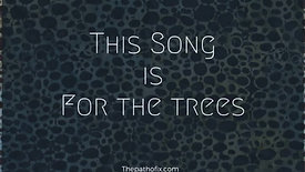 Song For The Trees