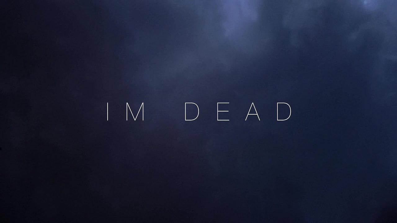 IM DEAD - CLOUDS