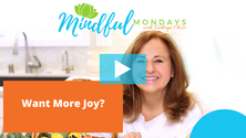 Want more joy in your life?   tips & tricks for success