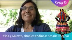 Vida y Muerte/ Rituales en la Tradición Andinacon Amalia Escobar