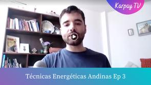 Técnicas Energéticas Andinas Episodio 2/ Huchamikhuy