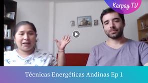 Técnicas Energéticas Andinas Episodio 1