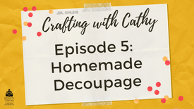 Crafting with Cathy! Ep. 5 - Homemade Decoupage