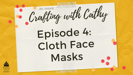 Crafting with Cathy! Ep. 4 - Cloth Face Masks