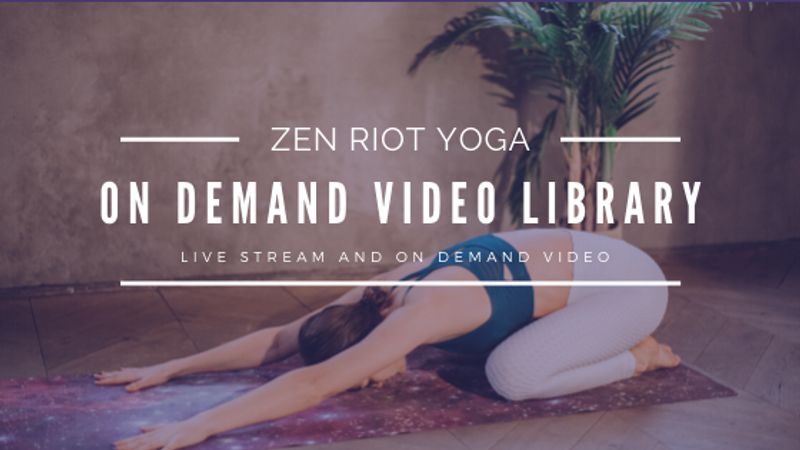Zen Riot Yoga Livestream & On Demand