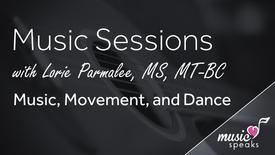 Music, Movement & Dance - Music w/ Lorie