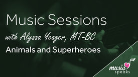Animals & Superheroes - Music w/ Alyssa