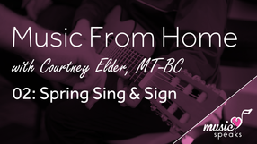 Spring Sing & Sign - Music From Home 02
