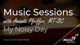 My Noisy Day w/ Amanda