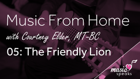 The Friendly Lion - Music From Home 05