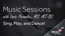 Sing, Play & Dance - Music w/ Lorie