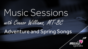 Adventure & Spring Songs - Music w/ Connor