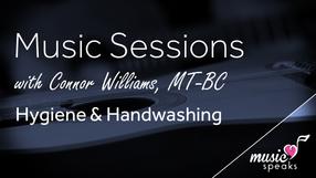 Hygiene & Handwashing - Music w/ Connor