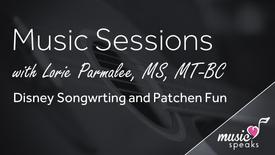 Disney Songwriting & Patchen Fun - Music w/ Lorie