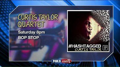 Curtis Taylor Quartet on FOX 8