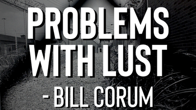 Problems with Lust - Bill Corum