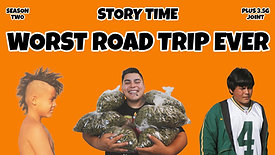 Worst Road Trip Ever : STORY TIME