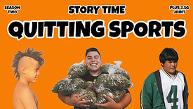 Quitting Sports : STORY TIME